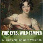 [PDF] [EPUB] Fine Eyes, Wild Temper: A Pride and Prejudice Variation Download