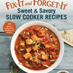 [PDF] [EPUB] Fix-It and Forget-It Sweet  Savory Slow Cooker Recipes: 48 Appetizers, Soups  Stews, Main Meals, and Desserts Download