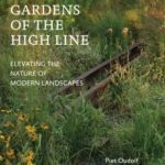 [PDF] [EPUB] Gardens of the High Line: Elevating the Nature of Modern Landscapes Download