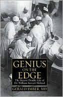 [PDF] [EPUB] Genius on the Edge: The Bizarre Double Life of Dr. William Stewart Halsted Download by Gerald Imber