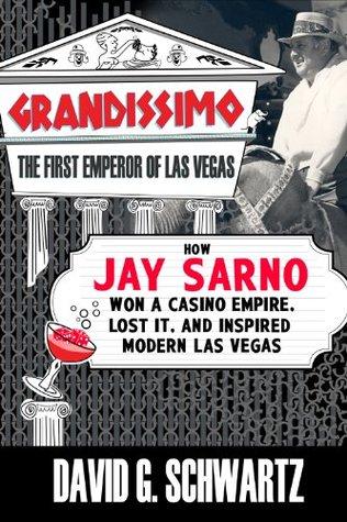 [PDF] [EPUB] Grandissimo: The First Emperor of Las Vegas Download by David G. Schwartz