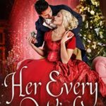 [PDF] [EPUB] Her Every Wish (Somershire Chronicles Book 2) Download