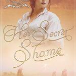[PDF] [EPUB] Her Secret Shame (Black Hills Brides Book 3) Download