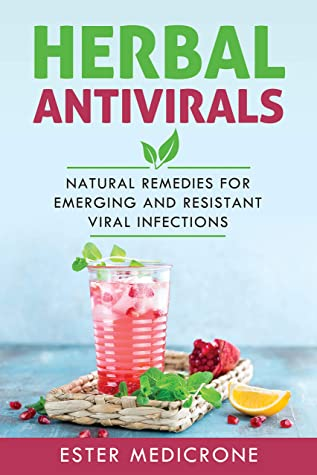[PDF] [EPUB] Herbal Antivirals: Natural Remedies for Emerging and Resistant Viral Infections Download by Ester Medicrone