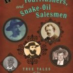 [PDF] [EPUB] Hornswogglers, Fourflushers and Snake-Oil Salesmen: True Tales of the Old West's Sleaziest Swindlers Download