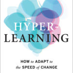 [PDF] [EPUB] Hyper-Learning: How to Adapt to the Speed of Change Download