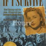 [PDF] [EPUB] If I Survive: Nazi Germany and the Jews: 100-Year Old Lena Goldstein's Miracle Story (Jewish Holocaust World War 11 Biography) (Faces of Eve Book 1) Download