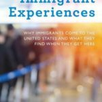 [PDF] [EPUB] Immigrant Experiences: Why Immigrants Come to the United States and What They Find When They Get Here Download