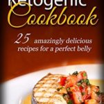 [PDF] [EPUB] Insanely Yummy And Ketogenic Cookbook: 25 Amazingly Delicious Recipes for A Perfect Belly (Ketogenic Diet, Ketosis Diet, Ketogenic Cookbook, Keto Diet, Ketogenic Diet For Weight Loss) Download