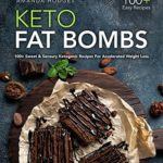 [PDF] [EPUB] Keto Fat Bombs: 100+ Sweet and Savoury Ketogenic Recipes For Accelerated Weight Loss (LCHF Treats Series) Download