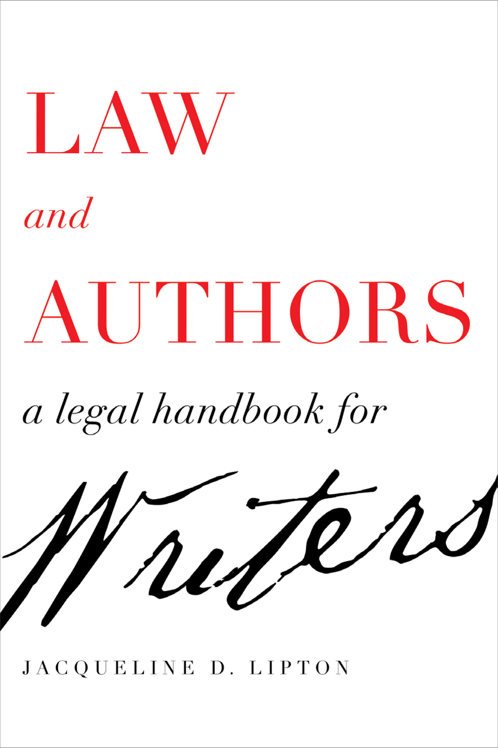 [PDF] [EPUB] Law and Authors: A Legal Handbook for Writers Download by Jacqueline D. Lipton