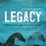 [PDF] [EPUB] Legacy: Trauma, Story and Indigenous Healing Download