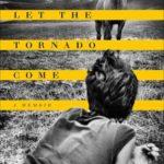 [PDF] [EPUB] Let the Tornado Come: A Memoir Download