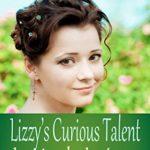[PDF] [EPUB] Lizzy's Curious Talent Download