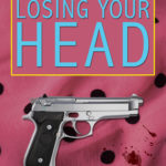 [PDF] [EPUB] Losing Your Head (The Charlie Davies Mysteries, #1) Download