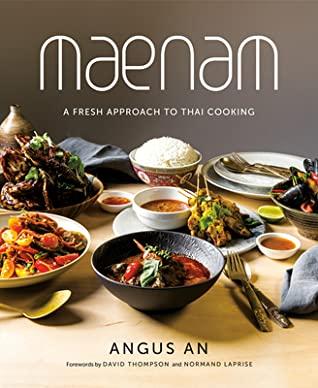 [PDF] [EPUB] Maenam: A Fresh Approach to Thai Cooking Download by Angus An