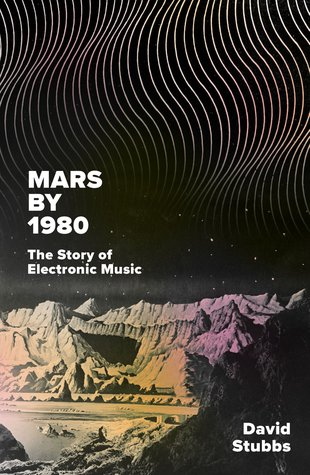 [PDF] [EPUB] Mars by 1980: The Story of Electronic Music Download by David  Stubbs