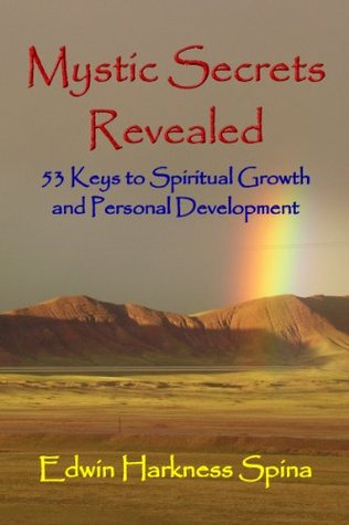 [PDF] [EPUB] Mystic Secrets Revealed: 53 Keys to Spiritual Growth and Personal Development Download by Edwin Harkness Spina