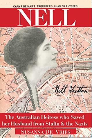[PDF] [EPUB] Nell: The Australian Heiress who Saved her Husband from Stalin and the Nazis Download by Susanna de Vries
