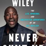 [PDF] [EPUB] Never Shut Up: The Life, Opinions, and Unexpected Adventures of an NFL Outlier Download