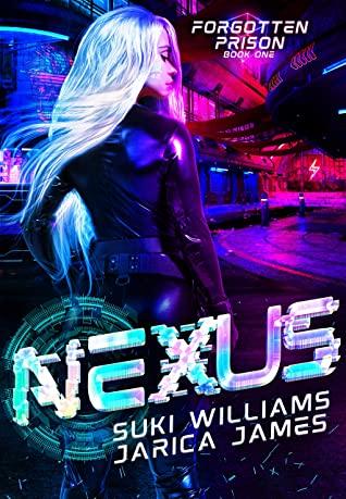 [PDF] [EPUB] Nexus (Forgotten Prison, #1) Download by Jarica   James