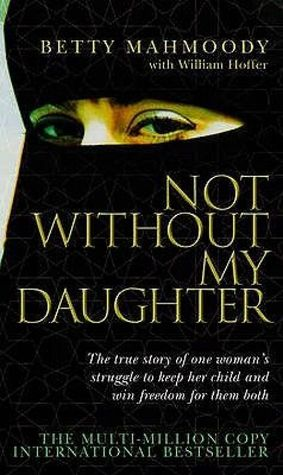 [PDF] [EPUB] Not Without My Daughter Download by Betty Mahmoody