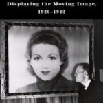 [PDF] [EPUB] On the Screen: Displaying the Moving Image, 1926-1942 Download