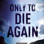 [PDF] [EPUB] Only to Die Again (Sam Dryden #2) Download