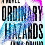 [PDF] [EPUB] Ordinary Hazards: A Novel Download