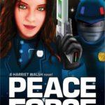 [PDF] [EPUB] Peace Force (Harriet Walsh, #1) Download