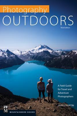 [PDF] [EPUB] Photography: Outdoors: A Field Guide for Travel and Adventure Photographers Download by James    Martin