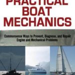 [PDF] [EPUB] Practical Boat Mechanics: Commonsense Ways to Prevent, Diagnose, and Repair Engines and Mechanical Problems Download