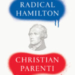 [PDF] [EPUB] Radical Hamilton: Economic Lessons from a Misunderstood Founder Download