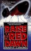 [PDF] [EPUB] Raise the Red Dawn (Peter MacKenzie, #2) Download by Bart Davis