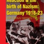 [PDF] [EPUB] Reaction, Revolution and the Birth of Nazism: Germany 1918-23 Download