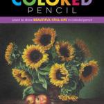 [PDF] [EPUB] Realistic Still Life in Colored Pencil: Learn to draw beautiful still life in colored pencil Download