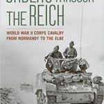 [PDF] [EPUB] Sabers through the Reich: World War II Corps Cavalry from Normandy to the Elbe Download
