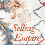 [PDF] [EPUB] Selling Empire: India in the Making of Britain and America, 1600-1830 Download