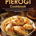 [PDF] [EPUB] Simple Pierogi Cookbook: Delicious Pierogi Recipes That Will Help You Be the Life of The Party Download