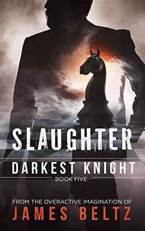 [PDF] [EPUB] Slaughter: Darkest Knight (DJ Slaughter Book 5) Download by James Beltz