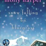 [PDF] [EPUB] Snow Falling on Bluegrass (Bluegrass, #3) Download