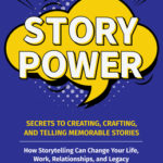 [PDF] [EPUB] Story Power: Secrets to Creating, Crafting, and Telling Memorable Stories Download