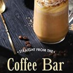 [PDF] [EPUB] Straight from The Coffee Bar Cookbook: Coffee Bar Recipes for All Coffee Lovers Download