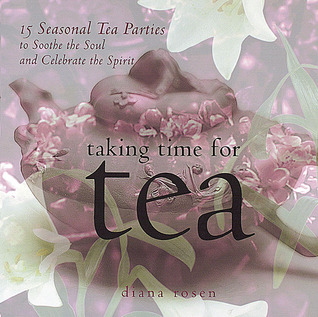 [PDF] [EPUB] Taking Time for Tea: 15 Seasonal Tea Parties to Soothe the Soul and Celebrate the Spirit Download by Diana Rosen