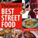 [PDF] [EPUB] Thailand's Best Street Food: The Complete Guide to Streetside Dining in Bangkok, Chiang Mai, Phuket and Other Areas Download