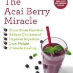 [PDF] [EPUB] The Acai Berry Miracle: 60 Bowl and Smoothie Recipes Download