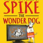 [PDF] [EPUB] The Adventures of Spike the Wonder Dog: As told to Bill Boggs Download
