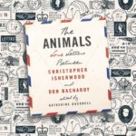 [PDF] [EPUB] The Animals: Love Letters Between Christopher Isherwood and Don Bachardy Download