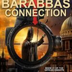 [PDF] [EPUB] The Barabbas Connection (Vatican Knights #21) Download