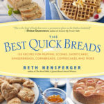 [PDF] [EPUB] The Best Quick Breads: 150 Recipes for Muffins, Scones, Shortcakes, Gingerbreads, Cornbreads, Coffeecakes, and More Download